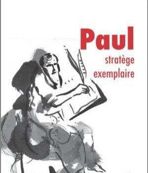«PAUL, stratège exemplaire»  de ROCHAT Didier